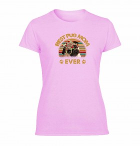 Best Pug Mom Ladies T Shirt (Available in 10 colours)