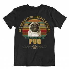 Unisex God Made Pug T Shirt (Available in 7 colours)