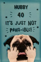Pug Husband 40th Birthday Funny Card